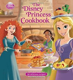 The Disney Princess Cookbook by Disney Book Group
