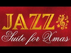 ▶ Jazz Suite For Xmas - A wonderful jazz program to spend Christmas with friends and family - YouTube