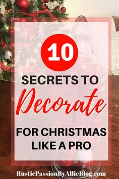 This Is The Best Tips And Tricks To Decorate For Christmas Look Like A Pro While Doing It You Will Be Inspired By Farmhouse Rustic Tour