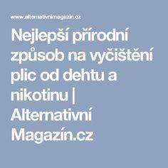 Nejlepší přírodní způsob na vyčištění plic od dehtu a nikotinu | Alternativní Magazín.cz