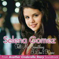 Selena Gomex Tell me domething zi dont know!