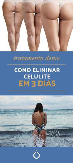 ELIMINAR CELULITE EM 3 DIAS: é possível? Confira todas as dicas para preparar o seu corpo para o verão com toda a urgência! #celulite #beleza #pele #eliminarcelulite #pelecascadelaranja #tonificar #corpo