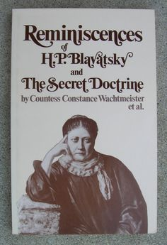 H. P. Blavatsky - Reminiscences and the Secret Doctrine - by Countess Constance Wachtmeister - Occult /Theosophy 1989 Edition. $10.00, via Etsy.