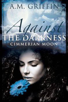 Tome Tender: Against the Darkness by A.M. Griffin (Cimmerian Mo...