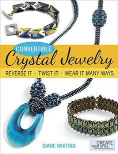 Book Review : Convertible Crystal Jewelry ~ The Beading Gem's Journal