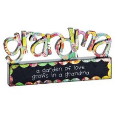 """Colorful Devotions Word Art - Grandma Sculpture by Demdaco. $20.01. Approximately 5"""" Height. Colorful Devotions. Grandma Sculpture. Material: Wood Composite. Grandma - a garden of love grows in a grandma"""