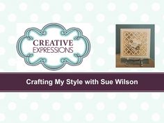 Crafting My Style with Sue Wilson - Gilded High Low Technique for Creati...
