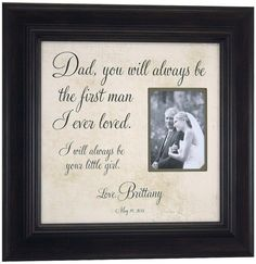 7ae400ecd0 Father of the Bride Picture Frame Gift, You will Always be the First Man I  Ever Loved, Dad, Parent Gift, Wedding Thank you ( 16 X 16 )