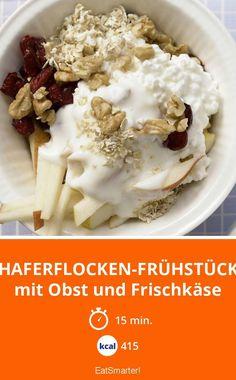 Haferflocken-Frühstück - mit Obst und Frischkäse - smarter - Kalorien: 415 kcal - Zeit: 15 Min. | eatsmarter.de