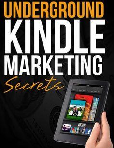 Underground Kindle Marketing Secrets by Nate Mills, http://www.amazon.com/dp/B00BO0VVMG/ref=cm_sw_r_pi_dp_8wtDrb1KBTAQ7