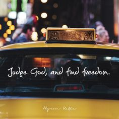Judge God, and find freedom.  —Byron Katie