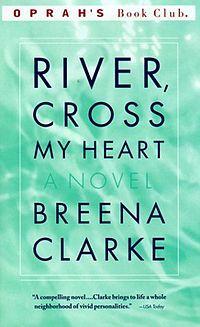 River, Cross My Heart by Breena Clarke - 1999 pick