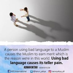 A person using bad language to a Muslim causes the Muslim to earn merit which is the reason we're in this world. Using bad language causes its teller pain. #islam #God #quran #Muslim #books #adnanoktar #istanbul #islamicquote #love #Turkey #believe  #art #instaart #luxury #UK #usa #travel  #photoshoot  #photooftheday #democracy #nature #motivation #christmas