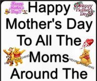 Happy Mothers Day To All Moms Around The World Happy Mothers Day Mothers Day Happy Mother Day Quotes