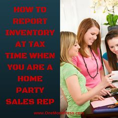 How to Report Inventory at Income Tax Time When You Are a Home Party Sales Rep. #homepartyrep #directsales www.OneMorePress.com