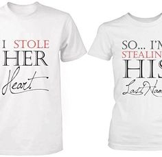 1b779122a1 I Stole Her Heart, So I'm Stealing His Last Name Matching Couple Shirts