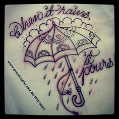 when it rains it pours traditional umbrella tattoo Girly Tattoos, New Tattoos, Tatoos, Rain Tattoo, Umbrella Tattoo, Rain Umbrella, Tattoo Sketches, Tattoo Drawings, Tattoo Art