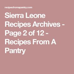 Great recipe book zambian traditional foods central african sierra leone recipes archives page 2 of 12 recipes from a pantry forumfinder Choice Image