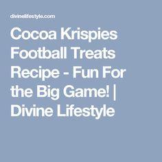 Cocoa Krispies Football Treats Recipe - Fun For the Big Game! | Divine Lifestyle