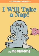 "I Will Take a Nap! by Mo Willems. Gerald is careful. Piggie is not. Piggie cannot help smiling. Gerald can. Gerald worries so that Piggie does not have to. Gerald and Piggie are best friends. In ""I Will Take a Nap "" Gerald is tired and cranky. Will Piggie be in his dreams? Or will she keep Gerald from dreaming at all?"