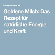 Goldene Milch: Das Rezept für natürliche Energie und Kraft
