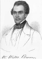William Wells Brown (circa 1814 – November 6, 1884) was a prominent African-American abolitionist lecturer, novelist, playwright, and historian. Born into slavery in Montgomery County, Kentucky, near the town of Mount Sterling, Brown escaped to the North in 1834, where he worked for abolitionist causes and was a prolific writer. His novel Clotel (1853), considered the first novel written by an African American, was published in London, where he resided at the time.