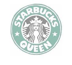 I am Starbucks queen