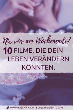 10 inspiring films about conscious living, dealing with your own feelings, letting go and the meaning of life. Informations About 10 inspirierende Filme, die dein Leben ver Movies To Watch List, Movie List, Good Movies, 10 Film, Good To Know, Feel Good, What Is Digital, Film Inspiration, Les Sentiments