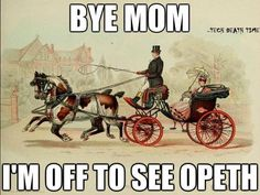 Bye Mom, I'm off to see Opeth ;)
