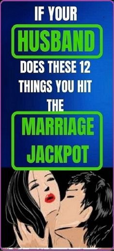 set: IF YOUR HUSBAND DOES THESE 12 THINGS, YOU HIT THE ...