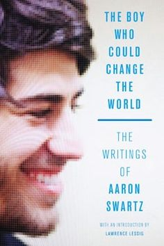 """A book review on """"The Boy Who Changed the World: The Writings of Aaron Swartz"""""""