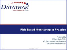 Risk Based Monitoring in Practice DataTrack Slideshare presentation reviewing guidances and providing operational suggestions.