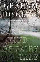 Some kind of fairy tale : a novel  Author:Graham Joyce  Publisher:New York : Doubleday, 2012.  Edition/Format: Book : Fiction : EnglishView all editions and formats   Summary:For twenty years after Tara Martin disappeared from her small English town, her parents and her brother, Peter, have lived in denial of the grim fact that she was gone for good. And then suddenly, on Christmas Day, the doorbell rings at her parents' home and there, disheveled and slightly peculiar looking, Tara stands.