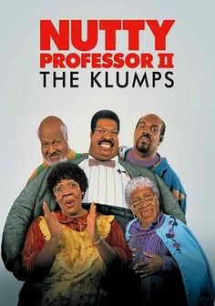 The Nutty Professor II: The Klumps (2000) Sherman Klump is back and getting married to teaching colleague Denise Gaines. Unfortunately, destructive doppelganger Buddy Love is back, too. And he's after a revolutionary youth serum the professor has created. Eddie Murphy, Janet Jackson, Larry Miller...8b