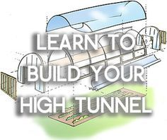 Build a High Tunnel!/Rutgers-very thorough site for constructing and utilizing high tunnels for extending the season of food crops. Great ideas and well-researched. Lots of photos.