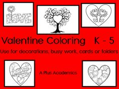 Valentine Coloring K - 5 for decorations, folders, busy work, cards and more from APlusAcademics from APlusAcademics on TeachersNotebook.com (14 pages)  - These valentine coloring pages have a mutitude of uses.  They can be used for folders, decorations, cards, quiet time, writing etc.