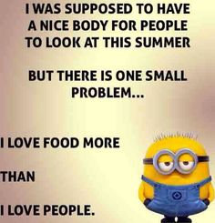 I love food more than I love people. LOL