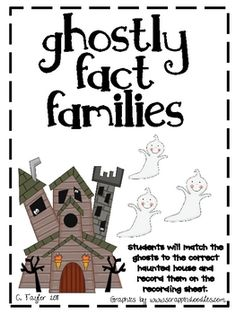 Help your students practice fact families using ghosts and haunted houses! Students will match the ghosts to the correct Haunted House and record t...