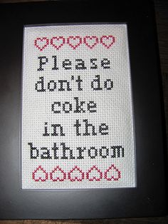 Subversive Cross Stitch #19 by SageE., via Flickr Ha hahahahaha! I know someone who would appreciate this.