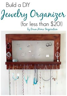Build A Beautiful Diy Jewelry Organizer (for Less Than $20