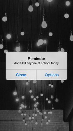 Напоминание: не убей никого в школе сегодня
