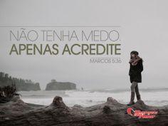 Não tenha medo. Apenas acredite! Marcos 5:36  #acredite #foco