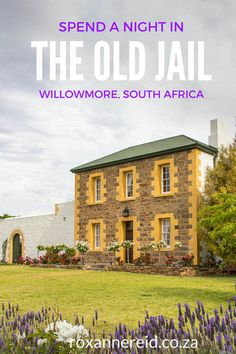 Staying in quirky, different places is always a kick, so imagine the thrill when you spend a night in jail at Willowmore in the Karoo. Morocco Travel, Africa Travel, African Holidays, Cape Town South Africa, Slow Travel, Travel Info, Travel Guide, African Safari, Amazing Destinations