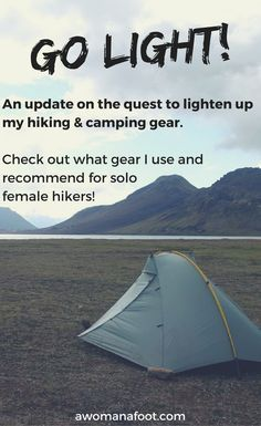 How to lighten your gear up: Tips and gear to GO LIGHT! hiking gear | ultralight hiking | camping gear | how to hike light | hiking tips | best hiking gear | adventure gear | female solo hikers | women hikers | awomanafoot.com