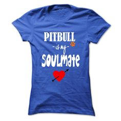 Limited Edition Pitbull is my Soulmate