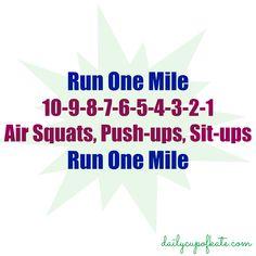 Run, squats, push ups, sit ups. 31:38 7/16/15, break at last 1/4 mile