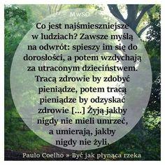 Motto, Wise Words, Humor, Memes, Quotes, Life, Paulo Coelho, Qoutes, Humour