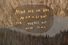 Meet me in the moonlight for there's not much time. (original art by Rebecca Green) Rebecca Green, Moonrise Kingdom, Pretty Words, Quote Aesthetic, Character Aesthetic, Entp, Decir No, Mindfulness, Romantic