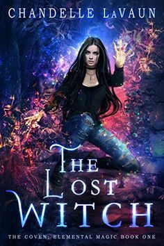 The Lost Witch (The Coven: Elemental Magic Book 1) Wander...