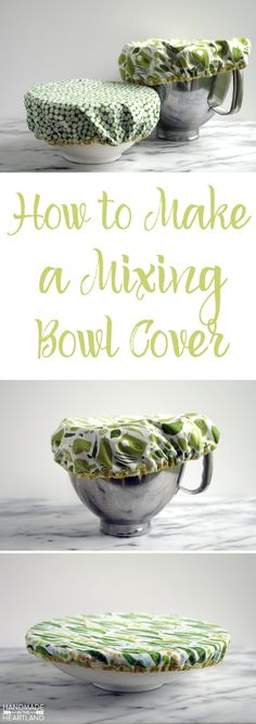 How to Make A Mixing Bowl Cover, a full tutorial with step by step instructional photos. Make this project in under an hour with only a fat quarter!